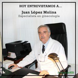 Entrevistamos a Juan Bautista López Molina experto en ginecología y obstetricia